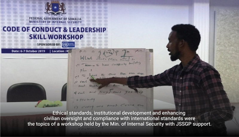 Ethical standards, institutional development and enhancing civilian oversight and compliance with international standards were the topics of a workshop held by the Min. of Internal Security with JSSGP support.
