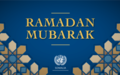UN Extends Warmest Wishes on Start to Ramadan